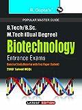 B.Tech./B.E./B.Sc./B.Sc. (Hons.)/M.Tech (Dual Degree): Biotechnology Entrance Exams (Popular Master Guide)