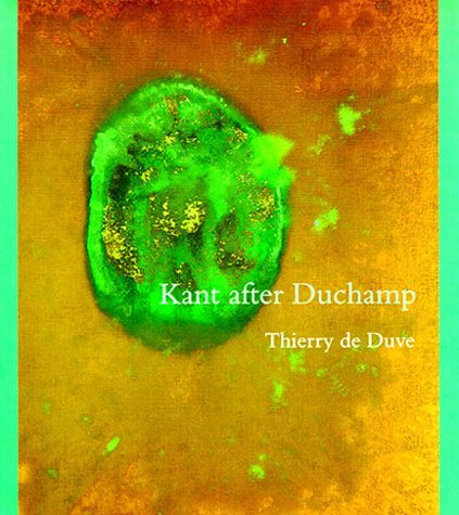 Kant after Duchamp (October Books) by Thierry de Duve (1996-05-10)