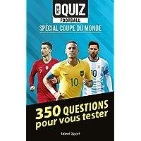 Petit quiz football - Coupe du Monde: 350 questions pour vous tester