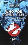 Who you gonna call? Guida alla saga dei Ghostbusters
