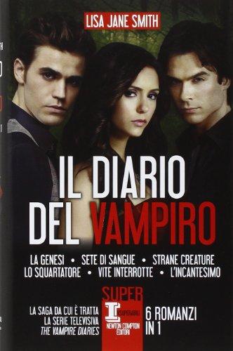 Il diario del vampiro: La genesi-Sete di sangue-Strane creature-Lo squartatore-Vite...