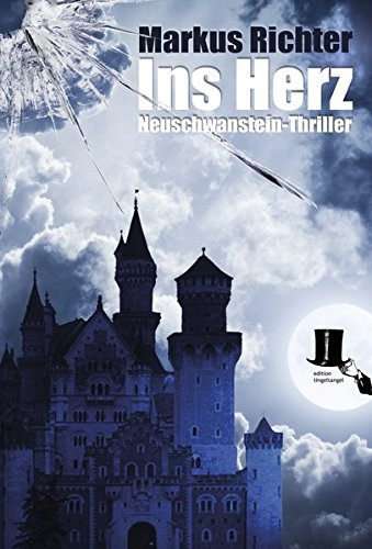 Ins Herz: Neuschwanstein-Thriller