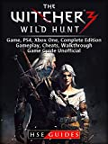 The Witcher 3 Wild Hunt Game, PS4, Xbox One, Complete Edition, Gameplay, Cheats, Walkthrough, Game Guide Unofficial (English Edition)