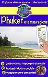 Phuket e la sua regione: Una guida fotografica per il turismo e per visitare Phuket, la perla della Tailandia (Travel eGuide city Vol. 1)