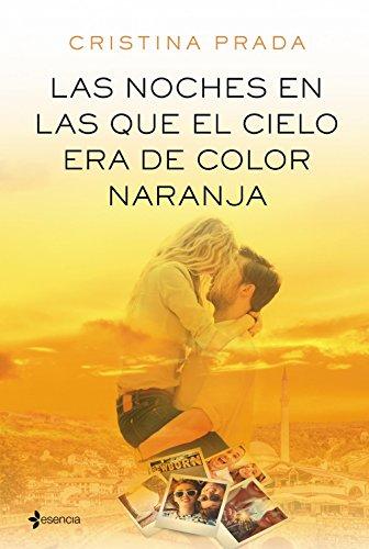 Las noches en las que el cielo era de color naranja Cristina Prada
