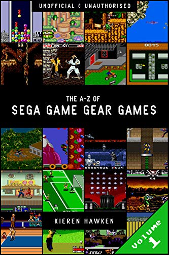 The A-Z of Sega Game Gear Games: Volume 1 (The A-Z of Retro Gaming)