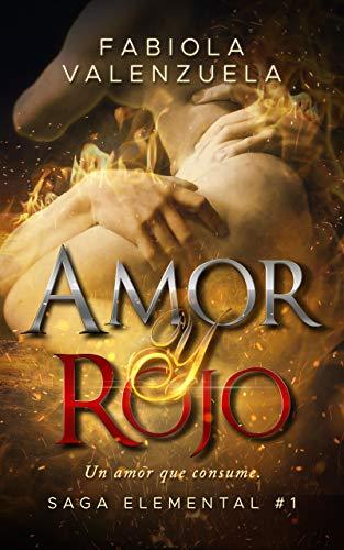Amor y Rojo (Elemental nº 1) de Fabiola Valenzuela