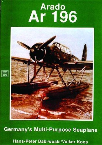 Arado Ar 196: Germany's Multi-Purpose Seaplane (Schiffer Military / Aviation History) by Hans-Peter Dabrowski (2007-07-01)
