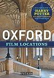 Oxford Film Locations [Lingua Inglese]