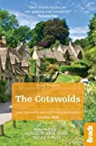 Cotswolds (Slow Travel): Bradt the Cotswolds: Including Stratford-upon-avon, Oxford and Bath [Lingua Inglese]