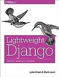 Lightweight Django: Using REST, WebSockets, and Backbone (English Edition)
