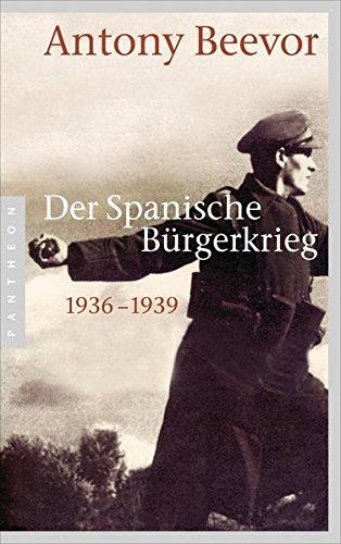Der Spanische Bürgerkrieg: 1936-1939