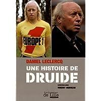 Daniel Leclercq, Une Histoire de Druide