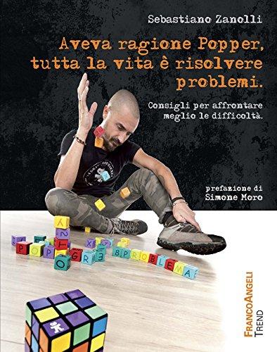 Aveva ragione Popper, tutta la vita è risolvere problemi. Consigli per affrontare meglio le...