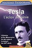 Tesla: L'éclair d'un génie. L'histoire et les découvertes du plus grand inventeur du XXe siècle.