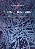 Cyberstructure: L'Internet, un espace politique (Société numérique)