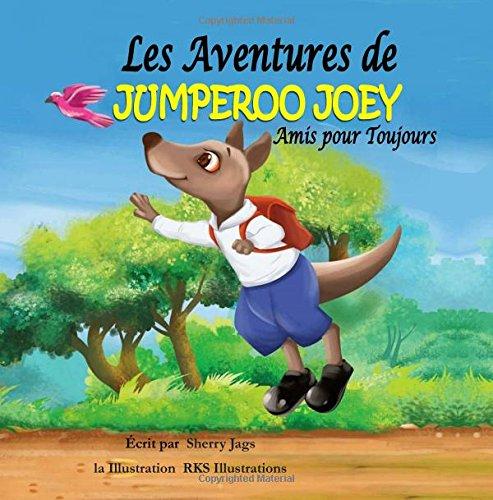 Les Adventures De Jumperoo Joey Amis Pour Toujours: Volume 1