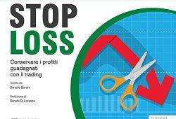 $ Stop loss. Conservare i profitti guadagnati con il trading italiano libri
