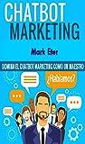 CHATBOT MARKETING: Domina el Chatbot Marketing como un maestro