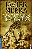 Las Puertas Templarias (Biblioteca Javier Sierra) de Javier Sierra (3 jul 2014) Tapa blanda