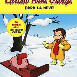 Brrr la neve! Curioso come George. Ediz. a colori: 3