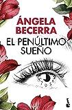 El penúltimo sueño (Colección especial 2016)