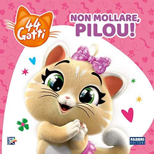 Non mollare, Pilou! 44 gatti