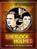 Sherlock Holmes: The Case of The Perfect Husband