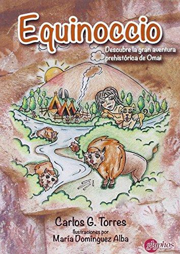 Equinoccio. descubre la gran aventura prehistórica de Omai (Serie Infantil)