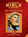 Classic Bible Stories : Jesus The Road of Courage / Mark, the Youngest Disciple