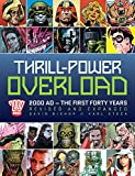 Thrill-Power Overload: Forty Years of 2000 AD: Revised, updated and expanded!