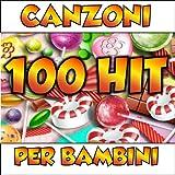 100 Hit canzoni per bambini (Super sigle cartoni animati)