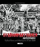 Stadionpartisanen nachgeladen: Fußballfans und Hooligans in der DDR