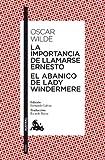 La importancia de llamarse Ernesto / El abanico de lady Windermere (Clásica)