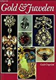 Gold und Juwelen. Eine Geschichte des Schmucks von Ur bis Tiffany