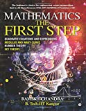Mathematics the First Step: The Beginner's Choice for Engineering Exams Preparation. Book for Jee Mains/Advanced, Ntse, Kvpy, Olympiad, Iit Foundation + Cat