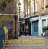 London Villages: Explore the City's Best Local Neighbourhoods [Lingua Inglese]