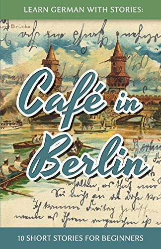 Coffee in Berlin - 10 short stories for beginners