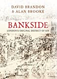 Bankside: London's Original District of Sin (English Edition)