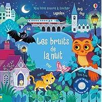 Les bruits de la nuit - Mon livre sonore à toucher