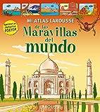 Mi Atlas Larousse de las Maravillas del Mundo (Larousse - Infantil / Juvenil - Castellano - A Partir De 5/6 Años - Atlas)