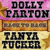 Back To Back: Dolly Parton & Tanya Tucker