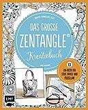 Das große Zentangle-Kreativbuch: 101 ZIA-Ideen für Stoff, Papier und Porzellan