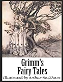 Grimm's Fairy Tales: Illustrated by Arthur Rackham