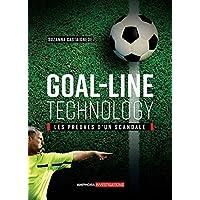 Goal Line Technology - Au coeur de la polemique
