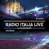Radio Italia live il concerto Milano e Palermo
