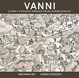 Vanni: A Family's Struggle Through The Sri Lankan Conflict