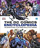 DC Comics Encyclopedia All-New Edition: The Definitive Guide to the Characters of the DC Universe
