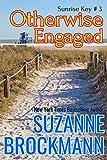 Otherwise Engaged: Reissue originally published 1997 (Sunrise Key Book 3) (English Edition)