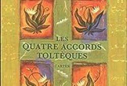 Les quatre accords toltèques : 48 Cartes